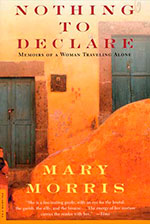 Nothing To Declare: Memoirs of a Woman Traveling Alone- Backlist Books by Mary Morris